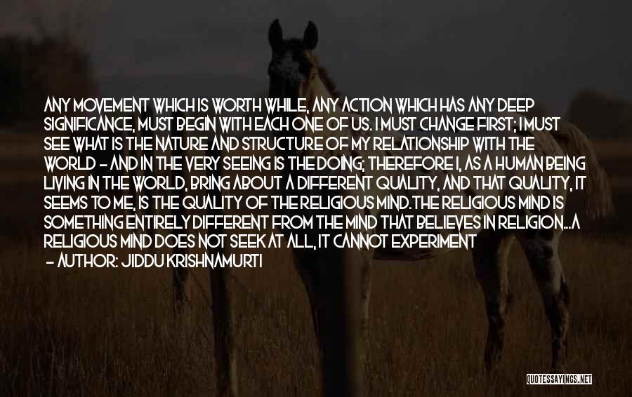 What You Cannot Change Quotes By Jiddu Krishnamurti