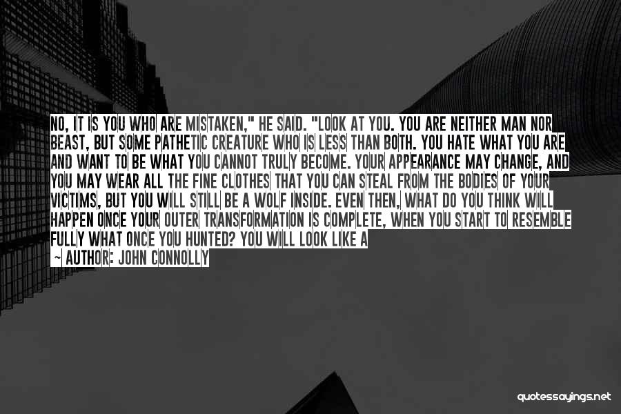 What You Cannot Change Quotes By John Connolly