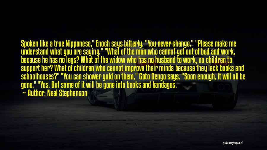 What You Cannot Change Quotes By Neal Stephenson