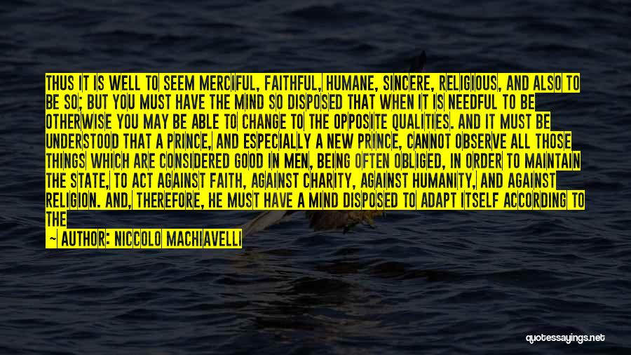 What You Cannot Change Quotes By Niccolo Machiavelli