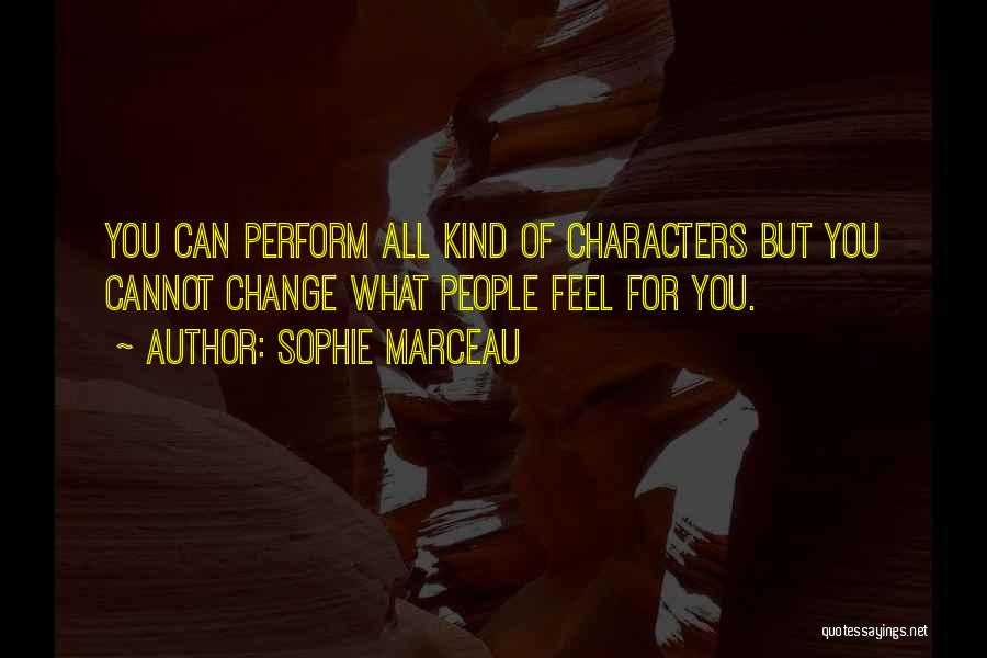 What You Cannot Change Quotes By Sophie Marceau