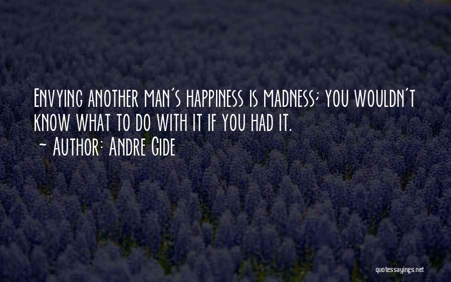 What You Know Quotes By Andre Gide