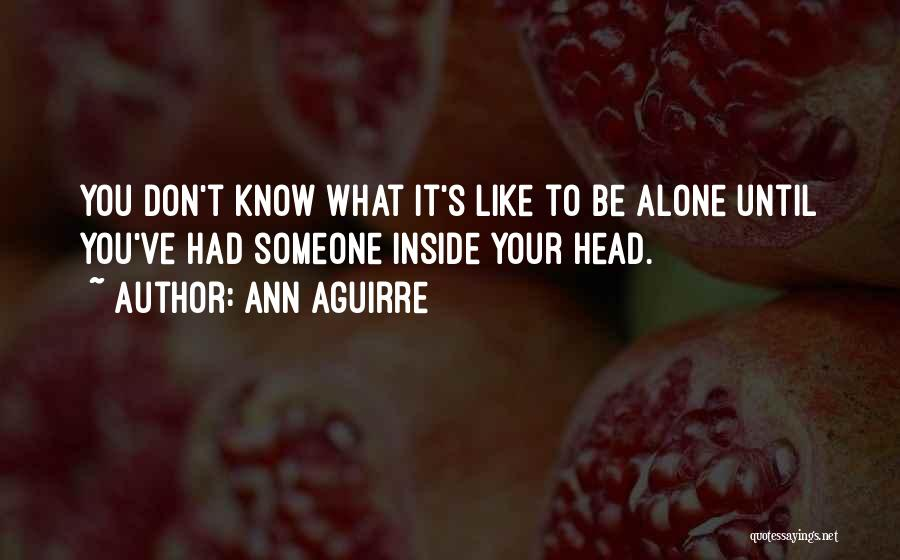 What You Know Quotes By Ann Aguirre