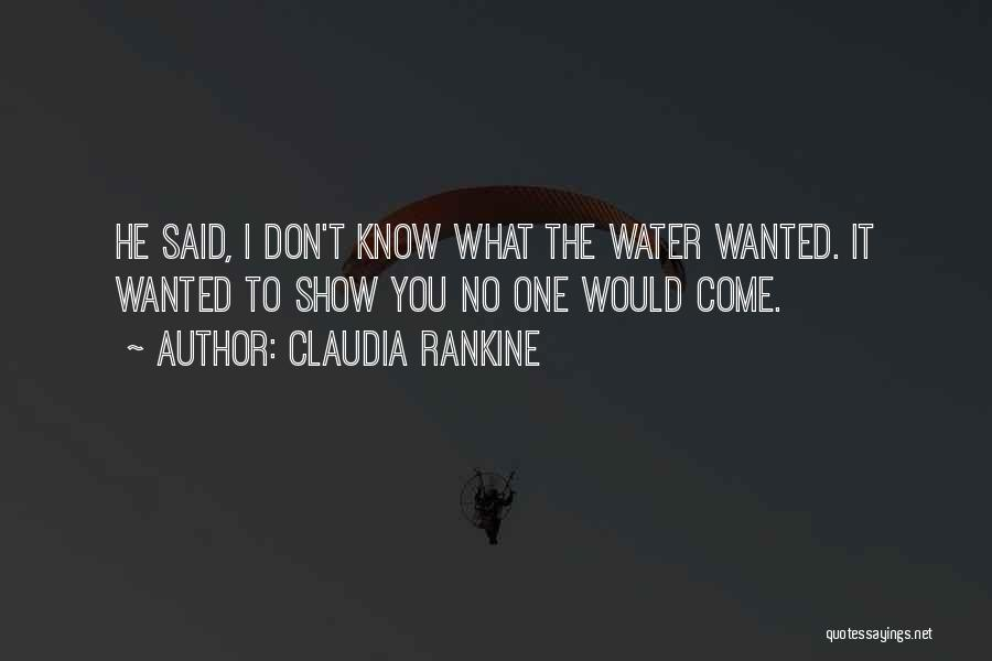 What You Know Quotes By Claudia Rankine