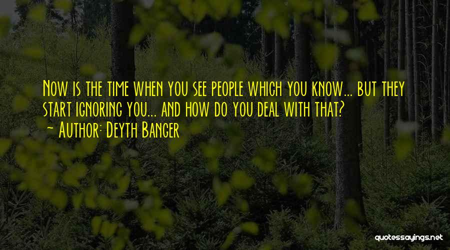 What You Know Quotes By Deyth Banger