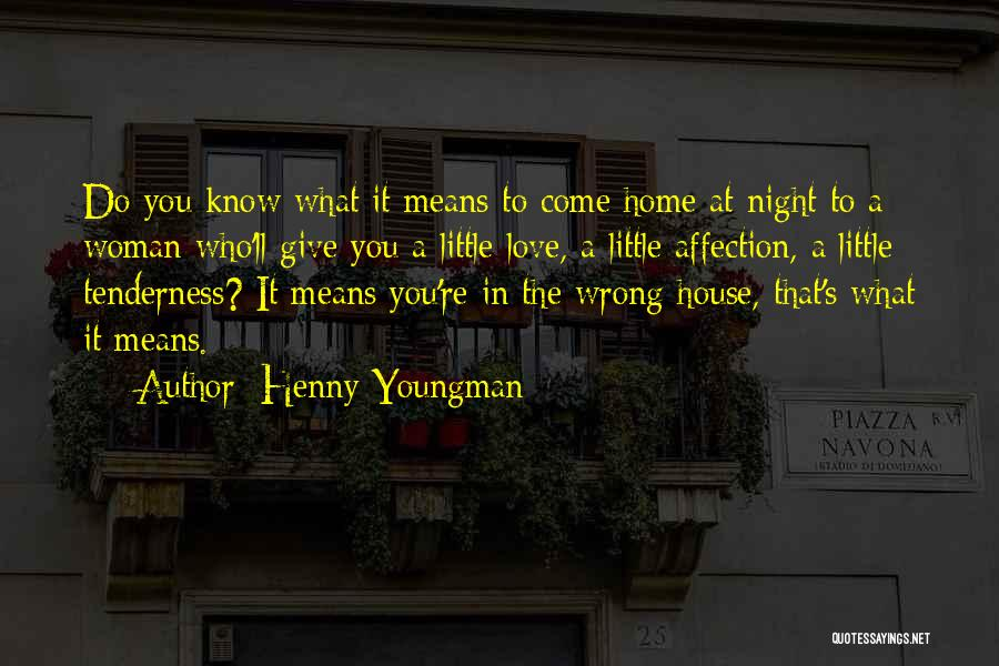 What You Know Quotes By Henny Youngman
