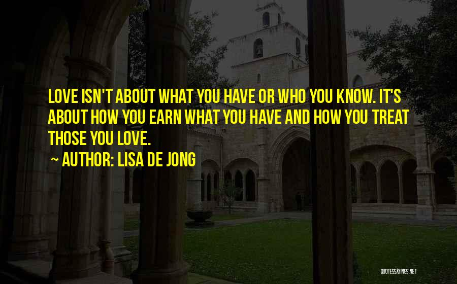 What You Know Quotes By Lisa De Jong