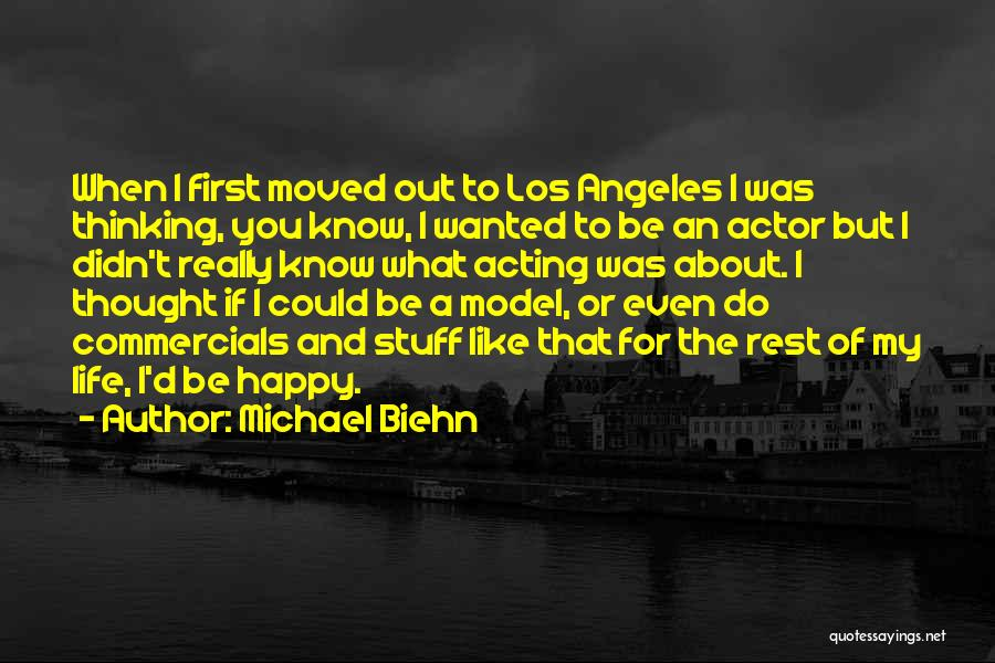 What You Know Quotes By Michael Biehn