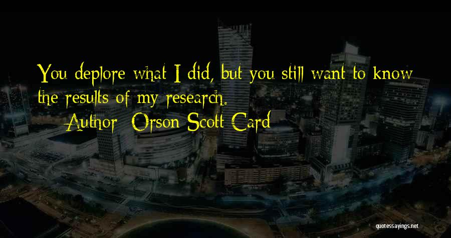 What You Know Quotes By Orson Scott Card