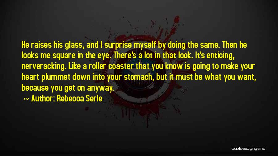 What You Know Quotes By Rebecca Serle