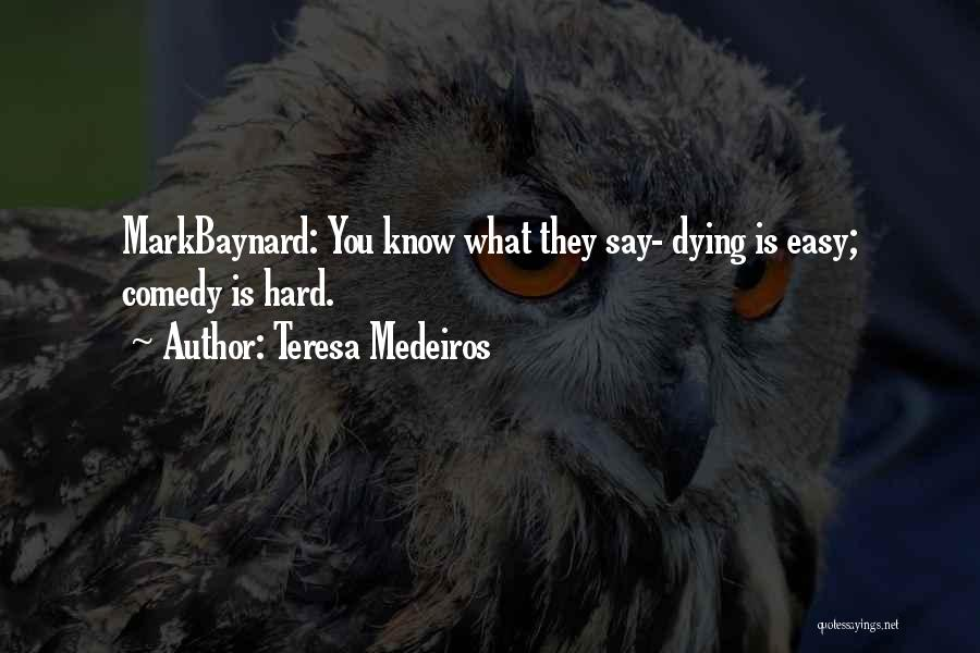 What You Know Quotes By Teresa Medeiros