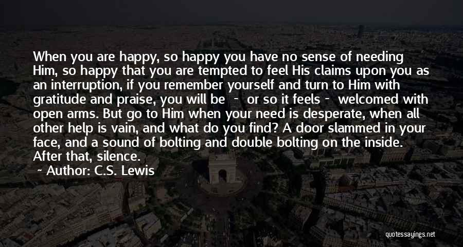 What You Need To Be Happy Quotes By C.S. Lewis