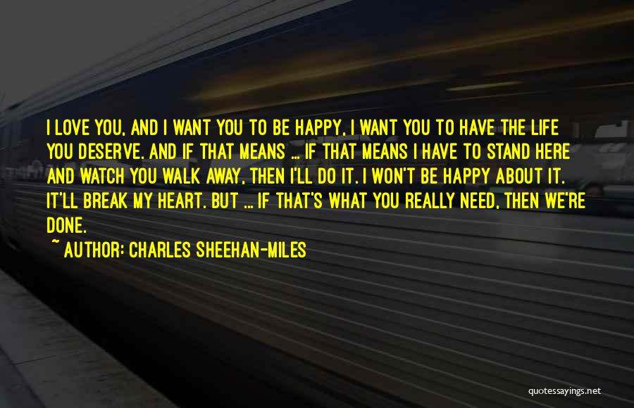 What You Need To Be Happy Quotes By Charles Sheehan-Miles