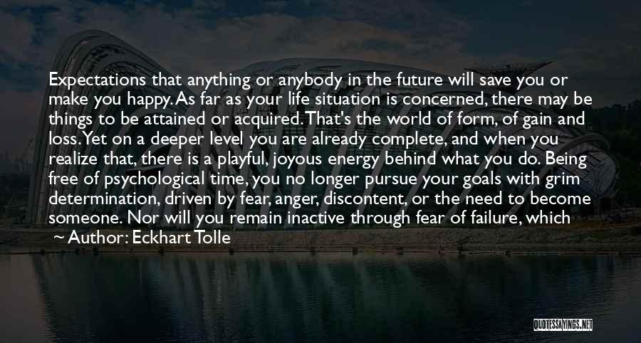 What You Need To Be Happy Quotes By Eckhart Tolle