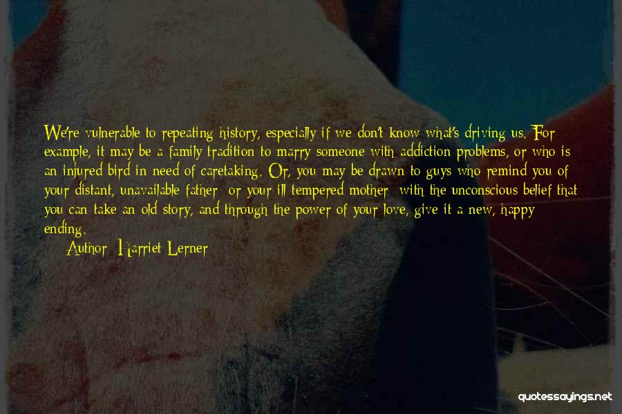 What You Need To Be Happy Quotes By Harriet Lerner