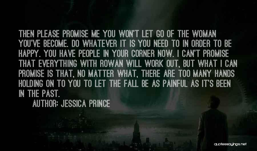 What You Need To Be Happy Quotes By Jessica Prince