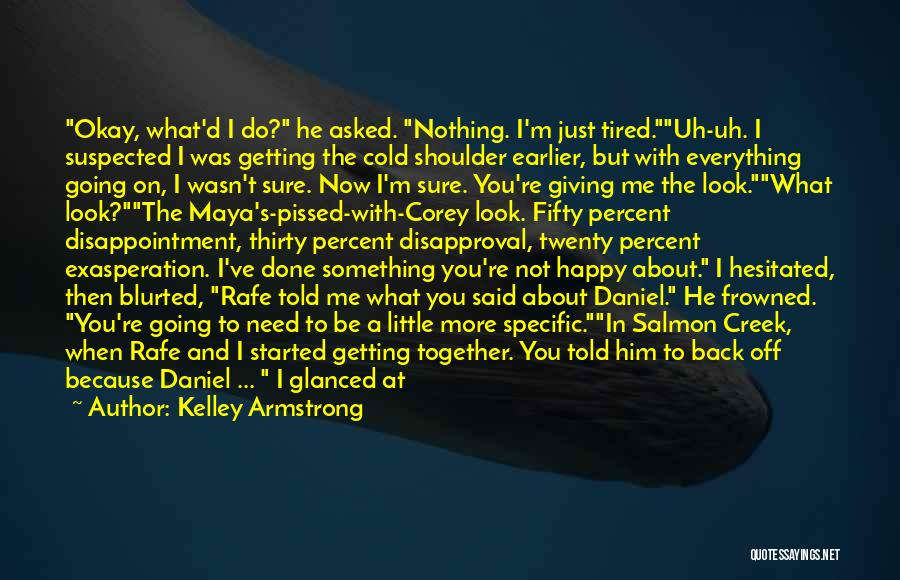 What You Need To Be Happy Quotes By Kelley Armstrong