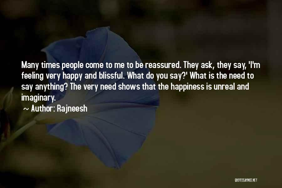 What You Need To Be Happy Quotes By Rajneesh