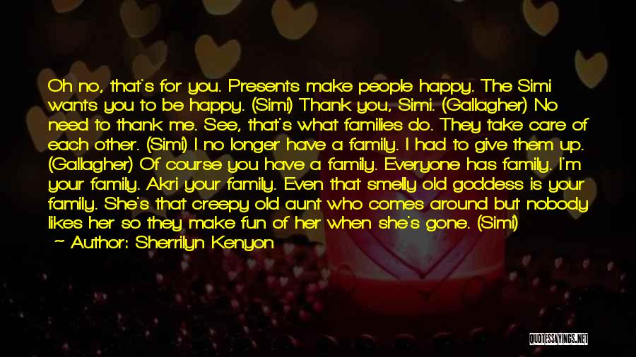 What You Need To Be Happy Quotes By Sherrilyn Kenyon