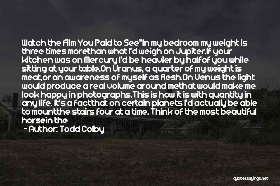 What You Need To Be Happy Quotes By Todd Colby