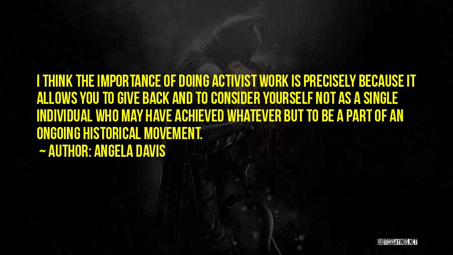 Whatever It May Be Quotes By Angela Davis