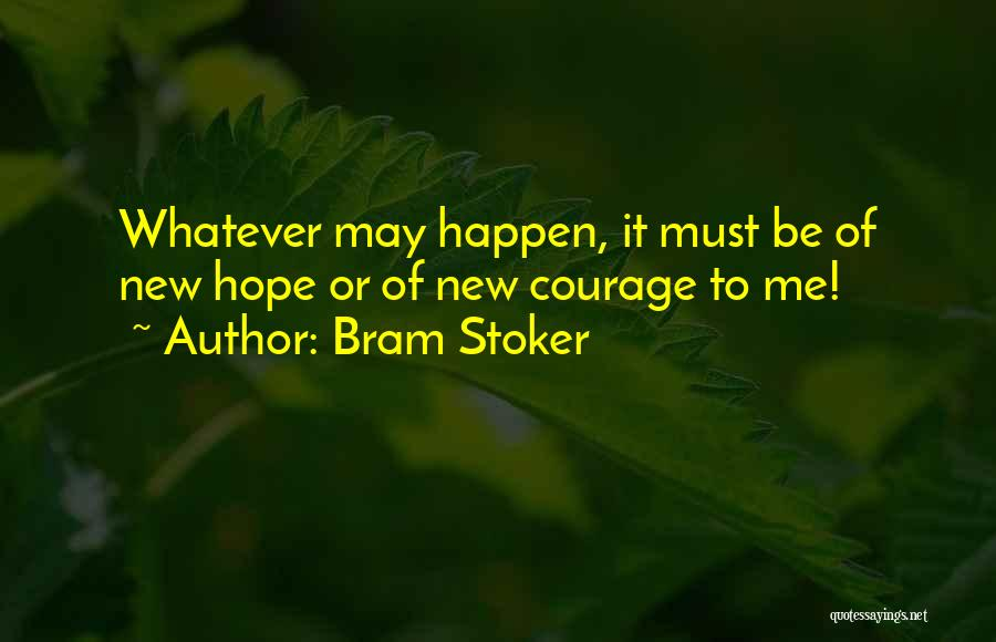 Whatever It May Be Quotes By Bram Stoker