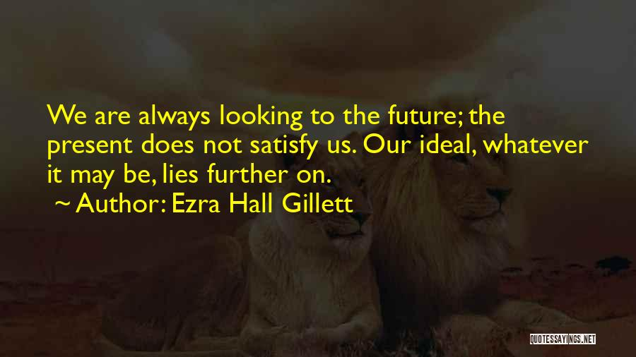 Whatever It May Be Quotes By Ezra Hall Gillett