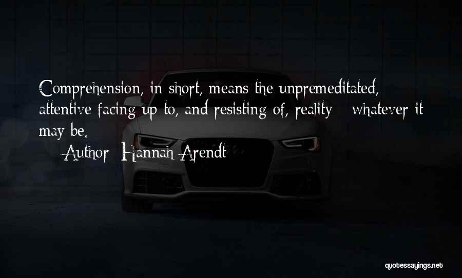 Whatever It May Be Quotes By Hannah Arendt