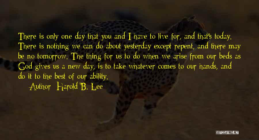 Whatever It May Be Quotes By Harold B. Lee