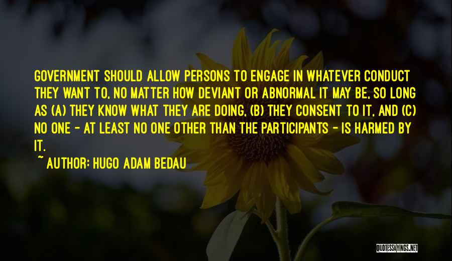 Whatever It May Be Quotes By Hugo Adam Bedau