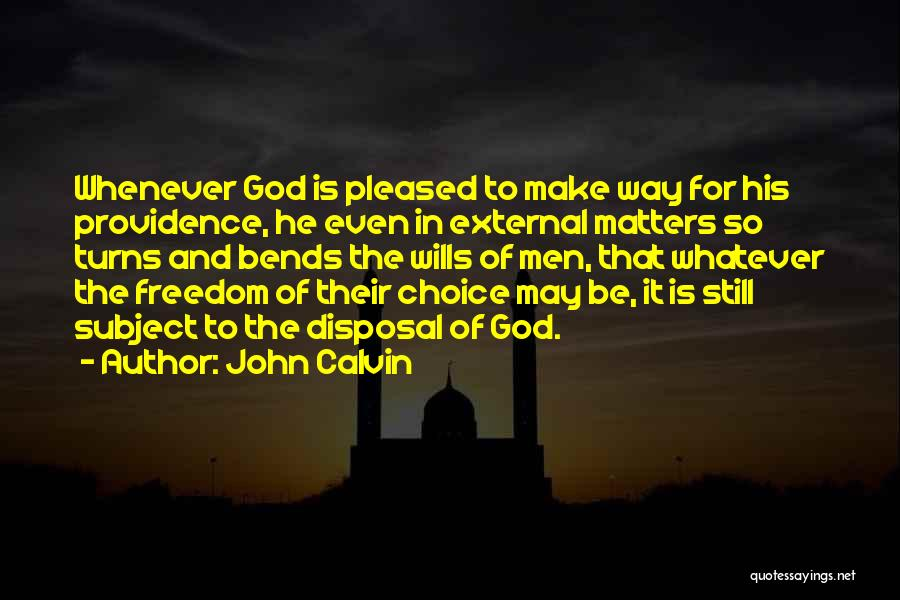 Whatever It May Be Quotes By John Calvin