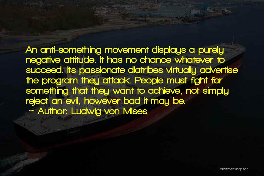 Whatever It May Be Quotes By Ludwig Von Mises
