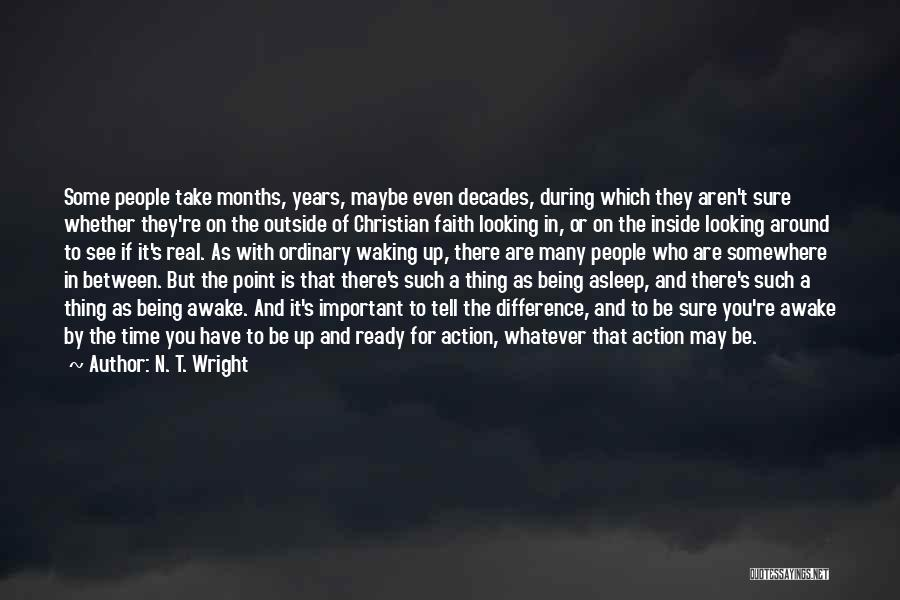 Whatever It May Be Quotes By N. T. Wright
