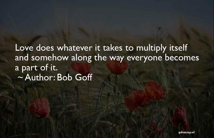Whatever It Takes Love Quotes By Bob Goff