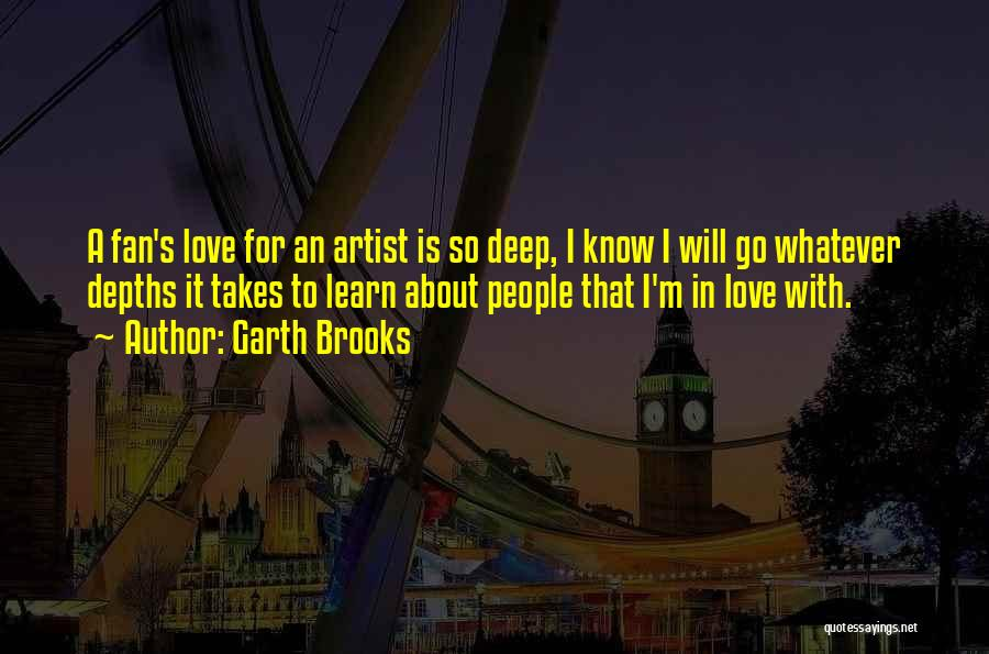 Whatever It Takes Love Quotes By Garth Brooks