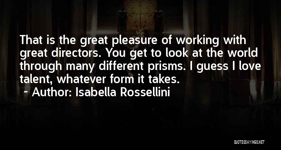 Whatever It Takes Love Quotes By Isabella Rossellini