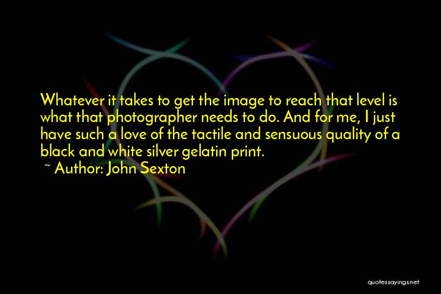 Whatever It Takes Love Quotes By John Sexton