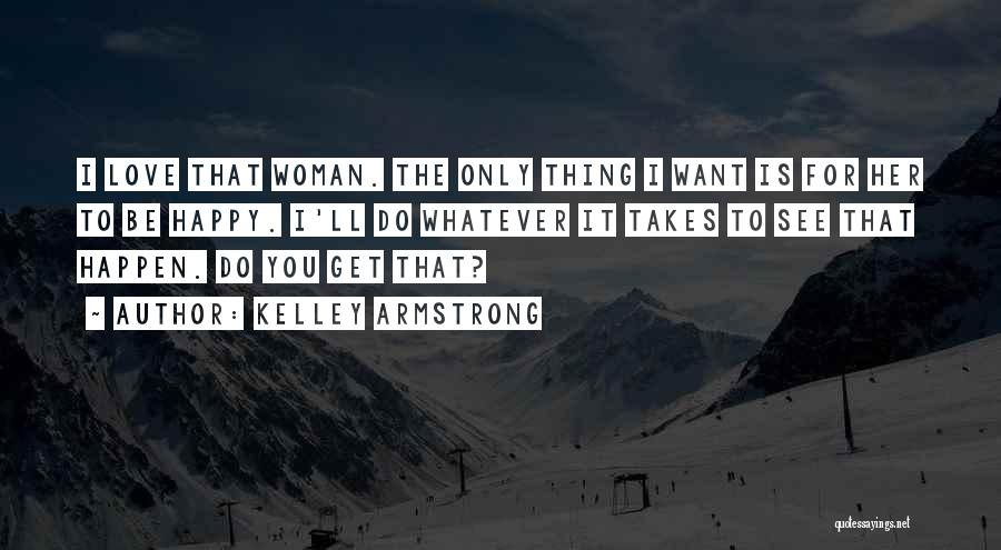 Whatever It Takes Love Quotes By Kelley Armstrong