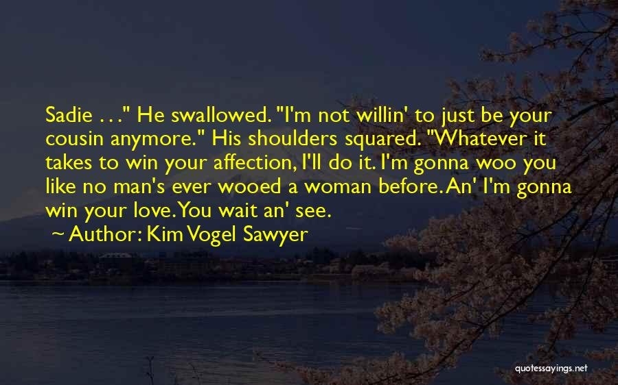 Whatever It Takes Love Quotes By Kim Vogel Sawyer