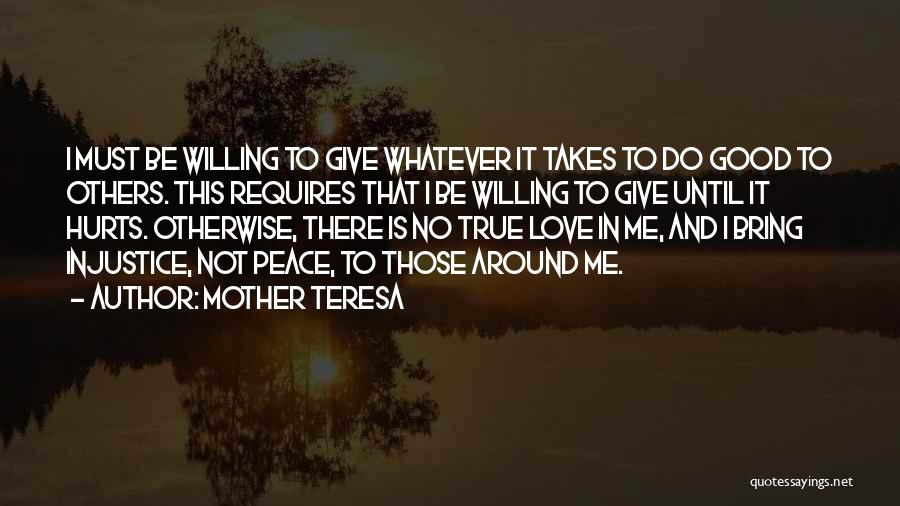 Whatever It Takes Love Quotes By Mother Teresa