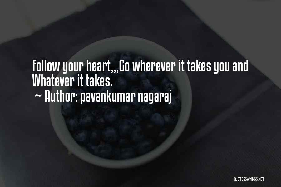Whatever It Takes Love Quotes By Pavankumar Nagaraj