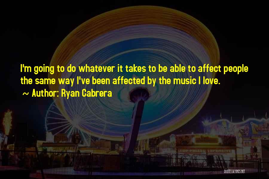 Whatever It Takes Love Quotes By Ryan Cabrera