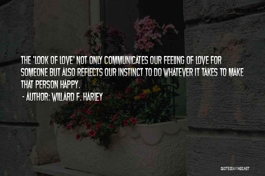 Whatever It Takes Love Quotes By Willard F. Harley