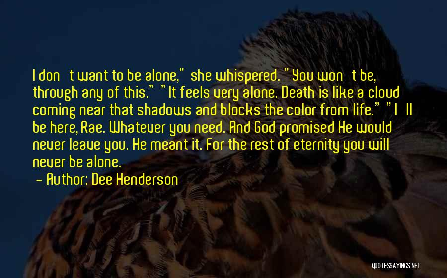 Whatever's Meant To Be Will Be Quotes By Dee Henderson