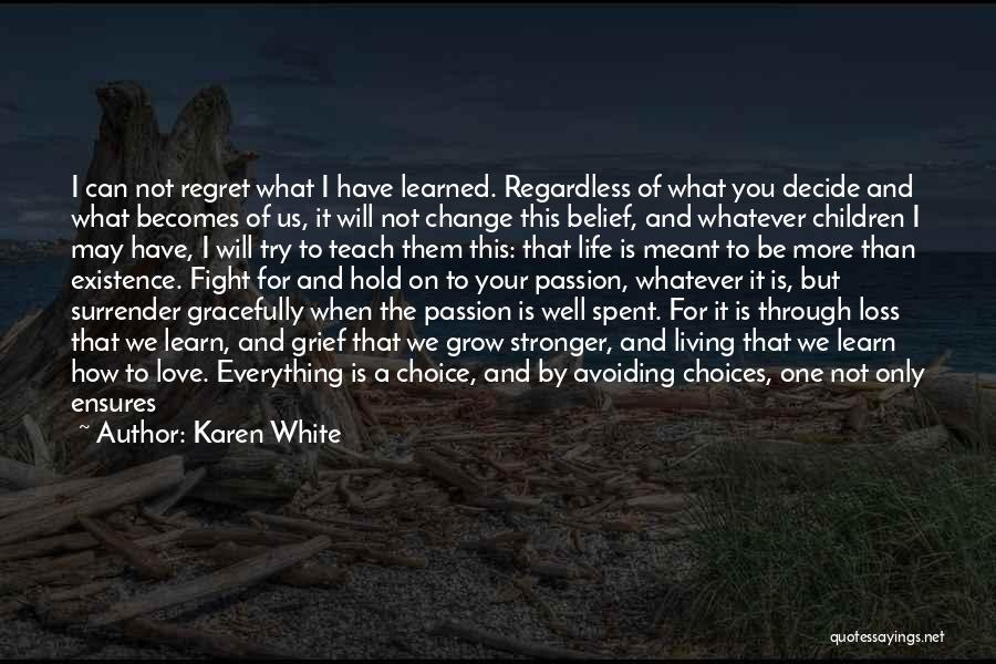 Whatever's Meant To Be Will Be Quotes By Karen White