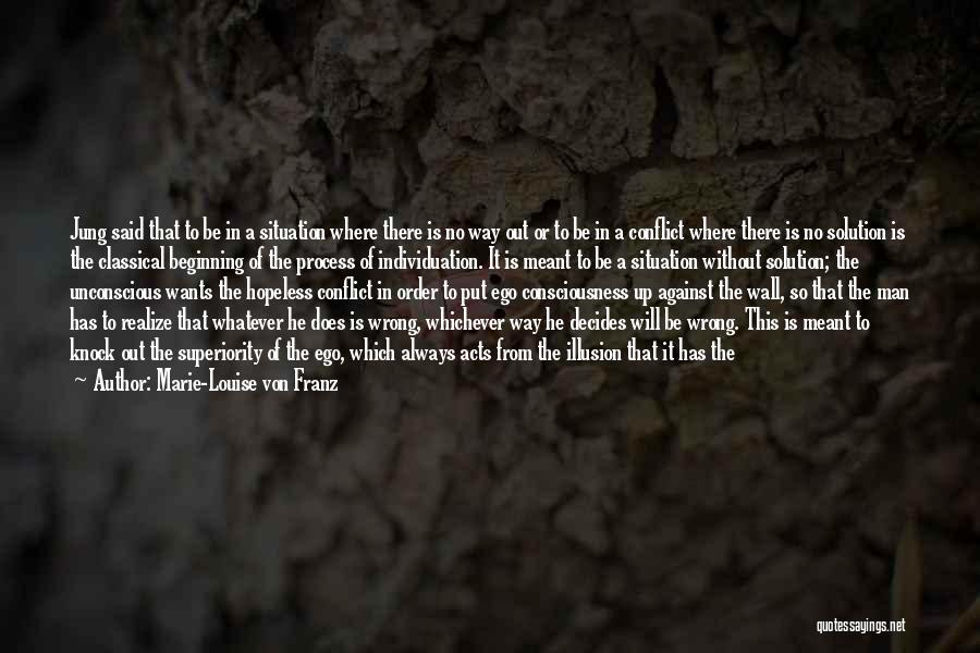 Whatever's Meant To Be Will Be Quotes By Marie-Louise Von Franz