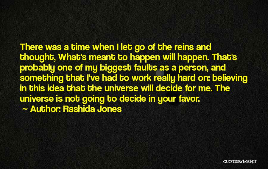 Whatever's Meant To Be Will Be Quotes By Rashida Jones