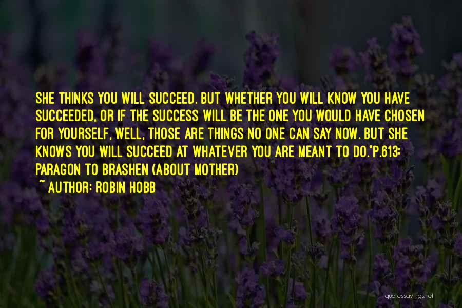 Whatever's Meant To Be Will Be Quotes By Robin Hobb