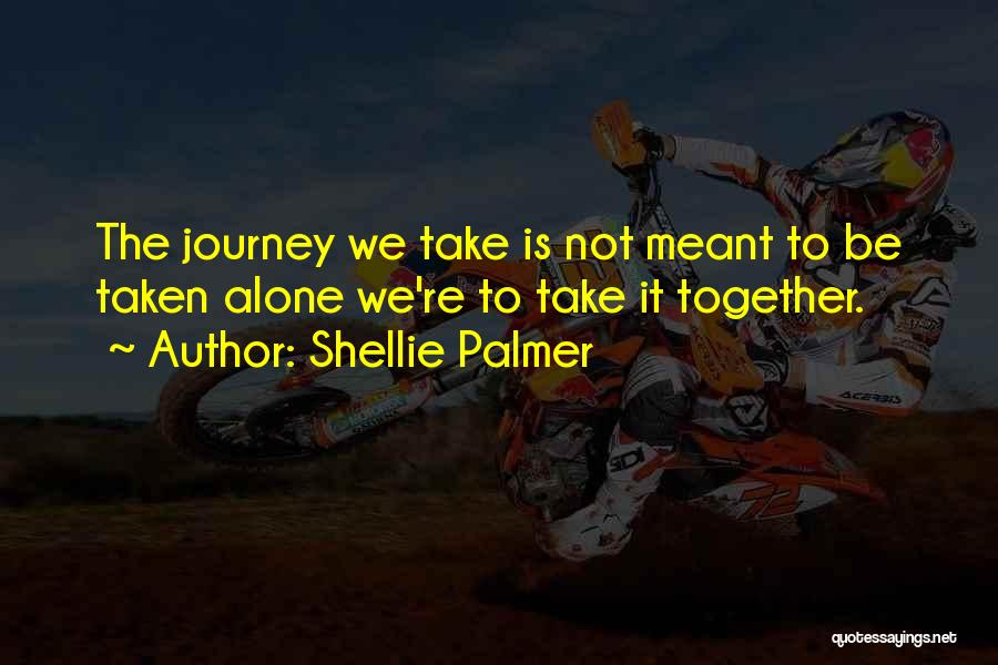 Whatever's Meant To Be Will Be Quotes By Shellie Palmer