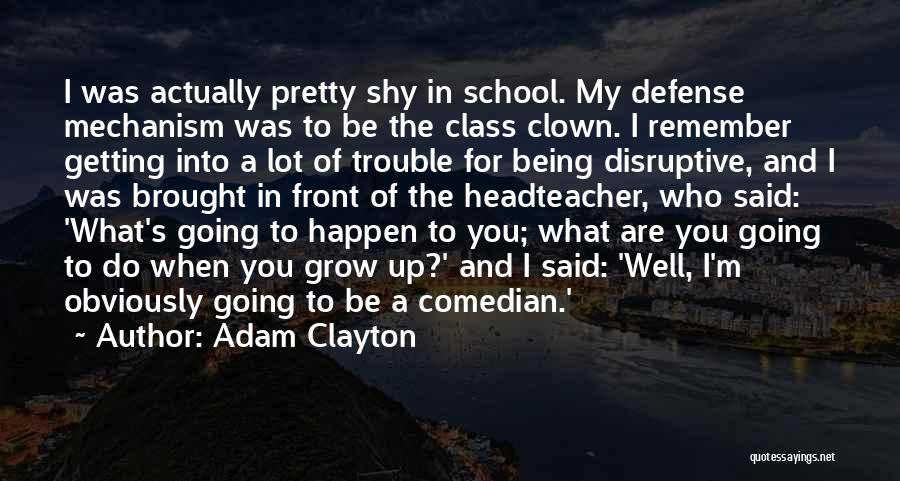 What's In Front Of You Quotes By Adam Clayton